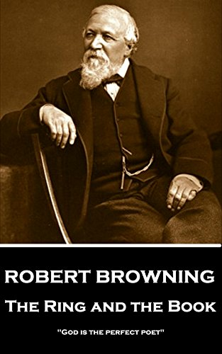 Robert Browing The Ring and The Book